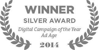 Winner Silver Award Digital Campaign of the Year Ad Age 2014