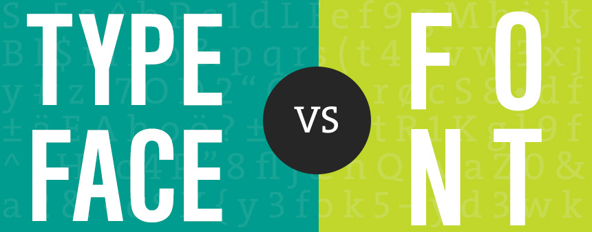 Typeface vs Font: What\u0027s the Difference? -